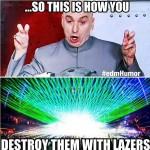 destroy lazers